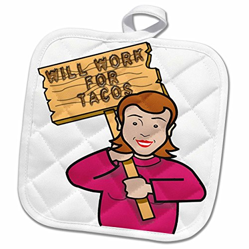 3D Rose Funny Humorous Woman Girl with A Sign Will Work for Tacos Pot Holder, 8 x 8