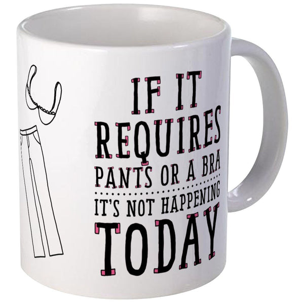 CafePress If It Requires Pants Or A Bra Mugs Unique Coffee Mug, Coffee Cup