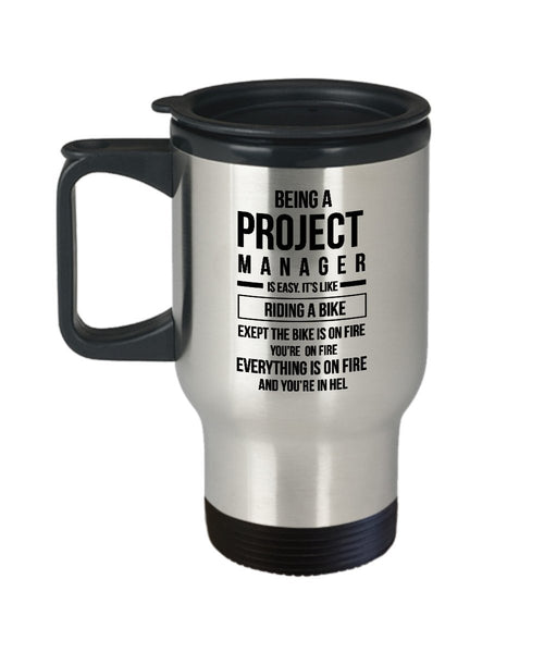 Best Travel Coffee Mug Tumbler-Project Manager Gifts Ideas for Men and Women. Being a project manager is easy. It's like riding a bike except the bik