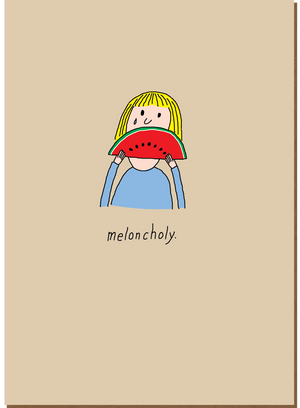 921 Meloncholy (Birthday Card)