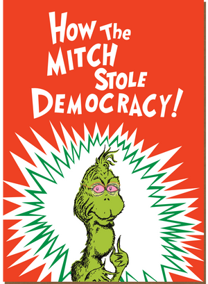 987 How the Mitch Stole Democracy (Seasonal Card)