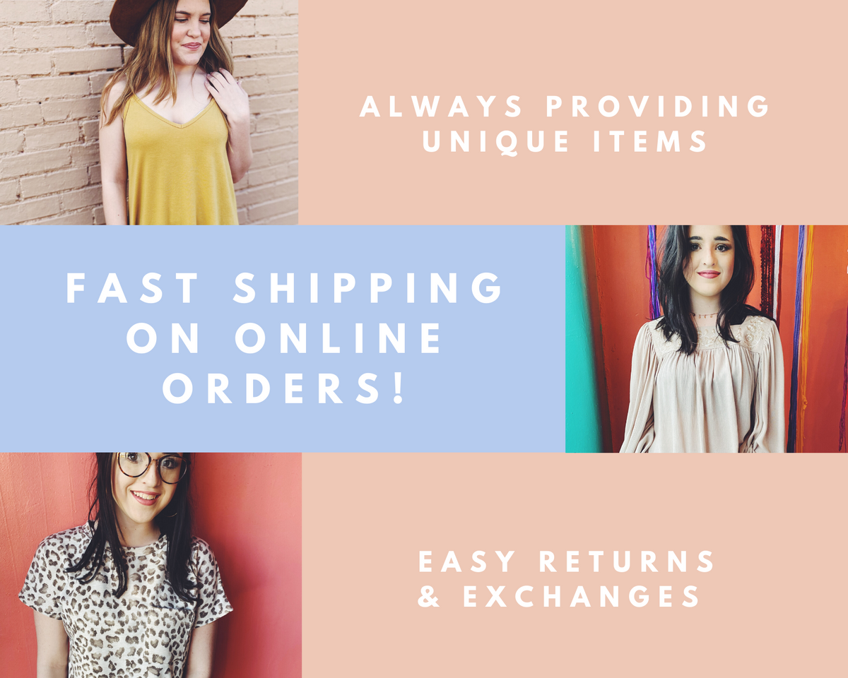 Unique and fashionable women's apparel that is easy to purchase online and even easier to return or exchange if it does not work for you.