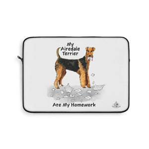 My Airedale Terrier Ate My Homework Laptop Sleeve