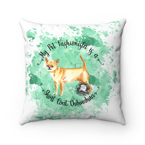 Chihuahua Short Coat Pet Fashionista Square Pillow