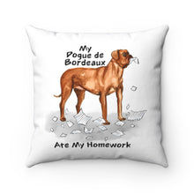 Load image into Gallery viewer, My Dogue De Bordeaux Ate My Homework Square Pillow