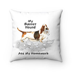 My Basset Hound Ate My Homework Square Pillow