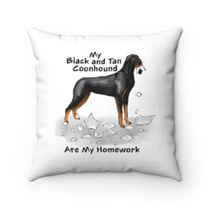 My Black and Tan Coonhound Ate My Homework Square Pillow