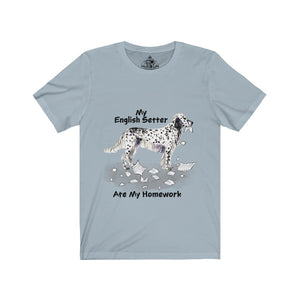 My English Setter Ate My Homework Unisex Jersey Short Sleeve Tee