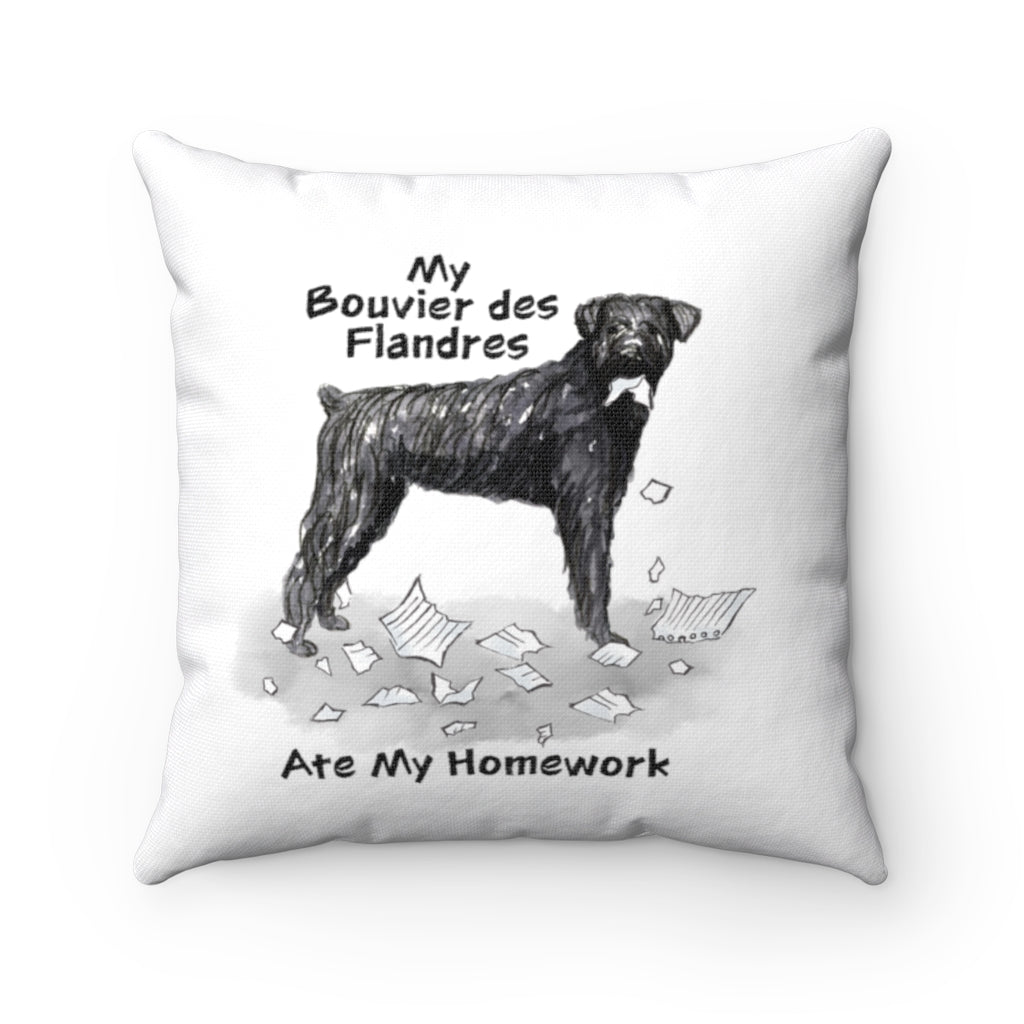 My Bouvier Des Flandres Ate My Homework Square Pillow