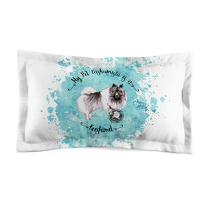 Keeshond Pet Fashionista Pillow Sham
