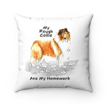 Load image into Gallery viewer, My Collie Rough Ate My Homework Square Pillow