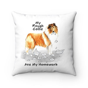 My Collie Rough Ate My Homework Square Pillow