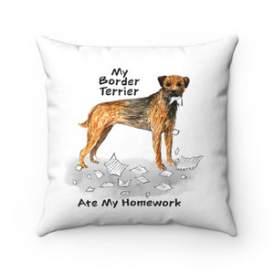 My Border Terrier Ate My Homework Square Pillow