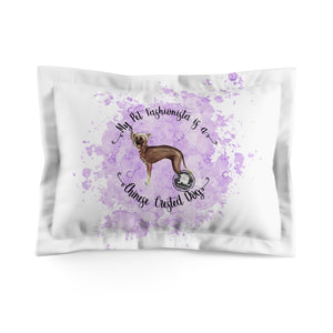 Chinese Crested Pet Fashionista Pillow Sham
