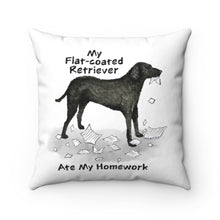Load image into Gallery viewer, My Flat Coated Retriever Ate My Homework Square Pillow