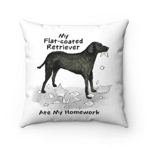 My Flat Coated Retriever Ate My Homework Square Pillow