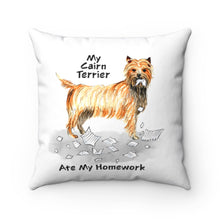 Load image into Gallery viewer, My Cairn Terrier Ate My Homework Square Pillow