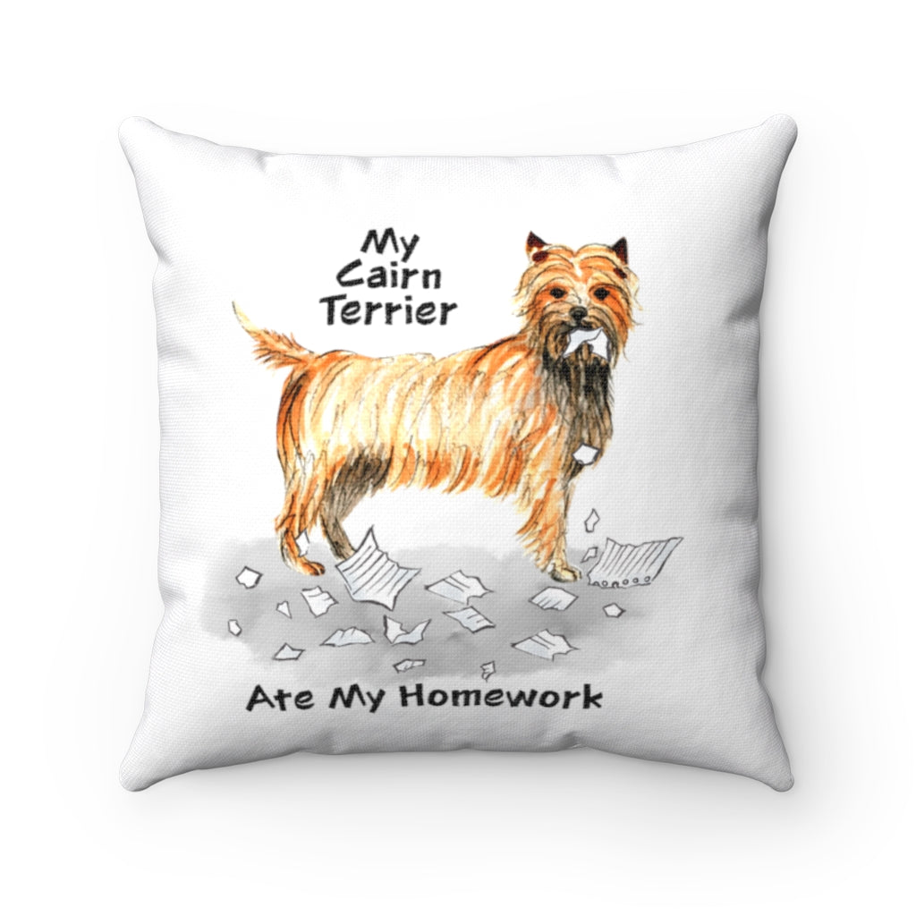 My Cairn Terrier Ate My Homework Square Pillow