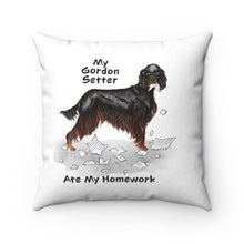 Load image into Gallery viewer, My Gordon Setter Ate My Homework Square Pillow