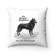 Load image into Gallery viewer, My Belgian Sheepdog Ate My Homework Square Pillow