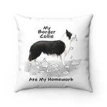 Load image into Gallery viewer, My Border Collie Ate My Homework Square Pillow