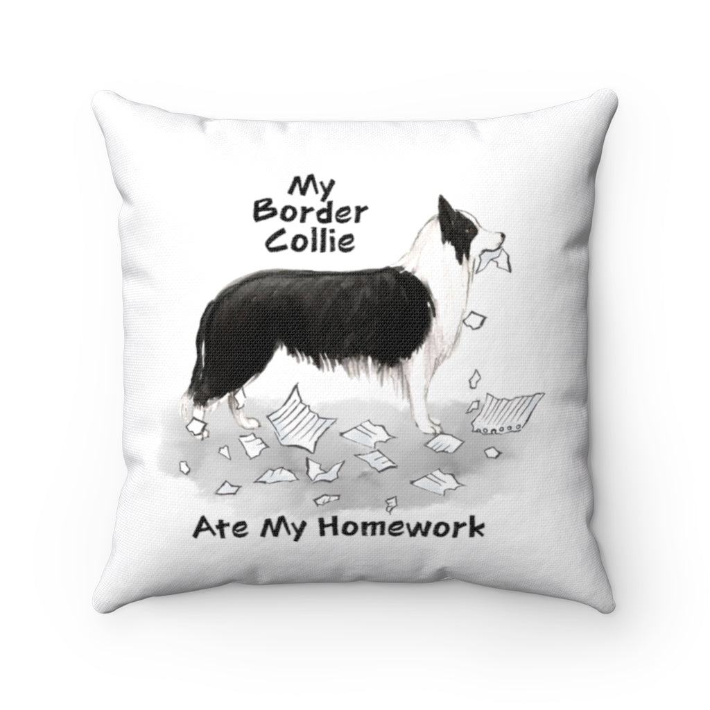 My Border Collie Ate My Homework Square Pillow