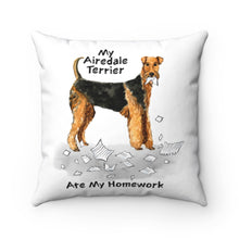 Load image into Gallery viewer, My Airedale Terrier Ate My Homework Square Pillow