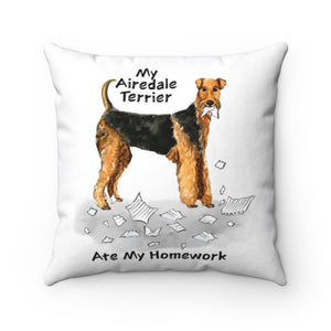 My Airedale Terrier Ate My Homework Square Pillow