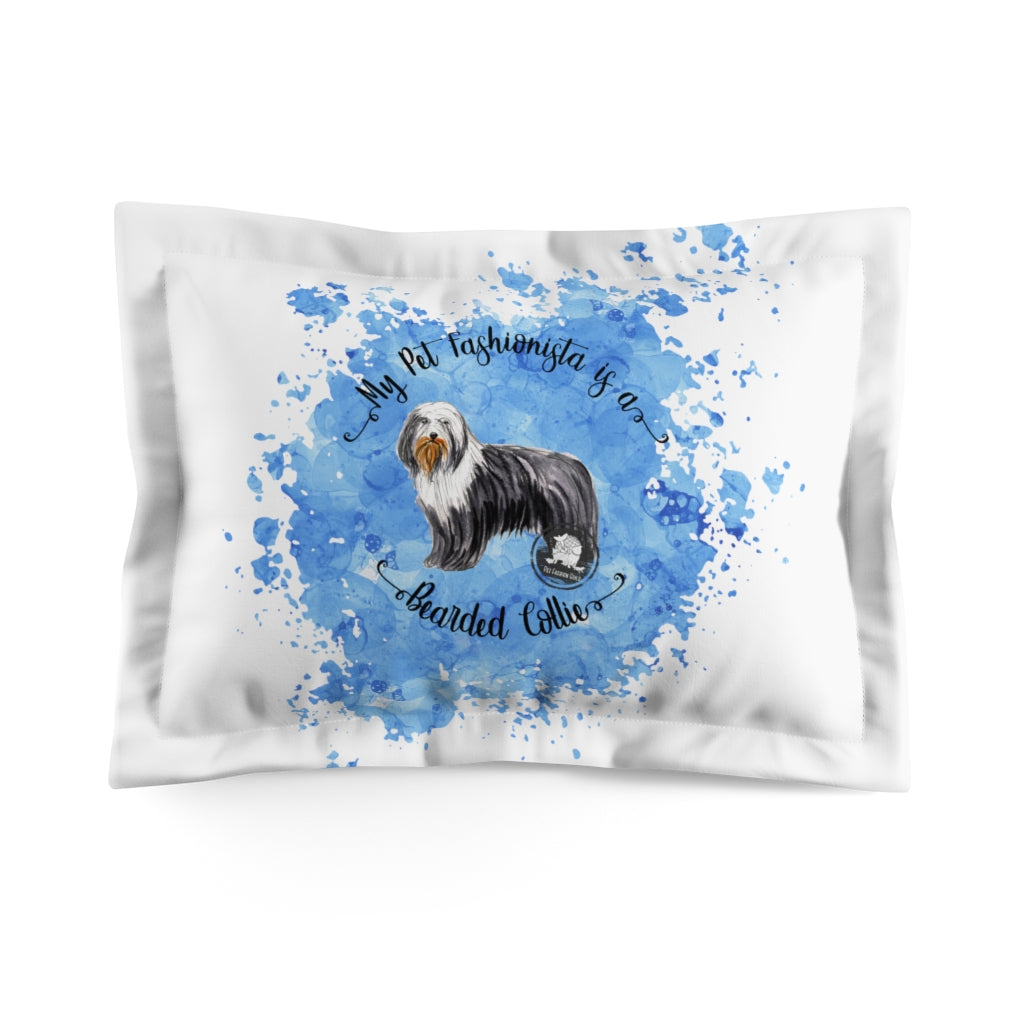 Bearded Collie Pet Fashionista Pillow Sham
