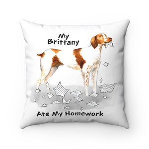 My Brittany Ate My Homework Square Pillow