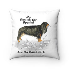Load image into Gallery viewer, My English Toy Spaniel Ate My Homework Square Pillow