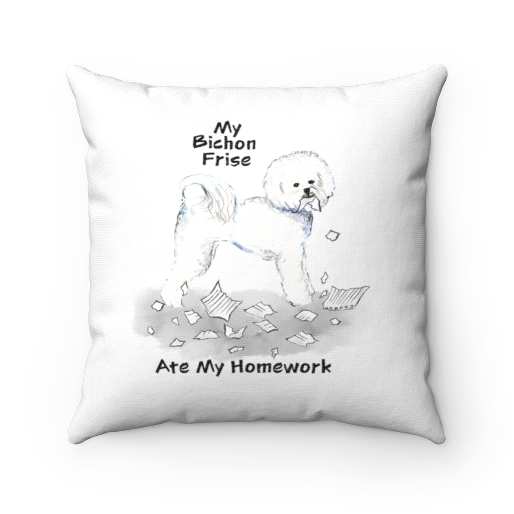 My Bichon Frise Ate My Homework Square Pillow