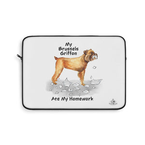 My Brussels Griffon Ate My Homework Laptop Sleeve