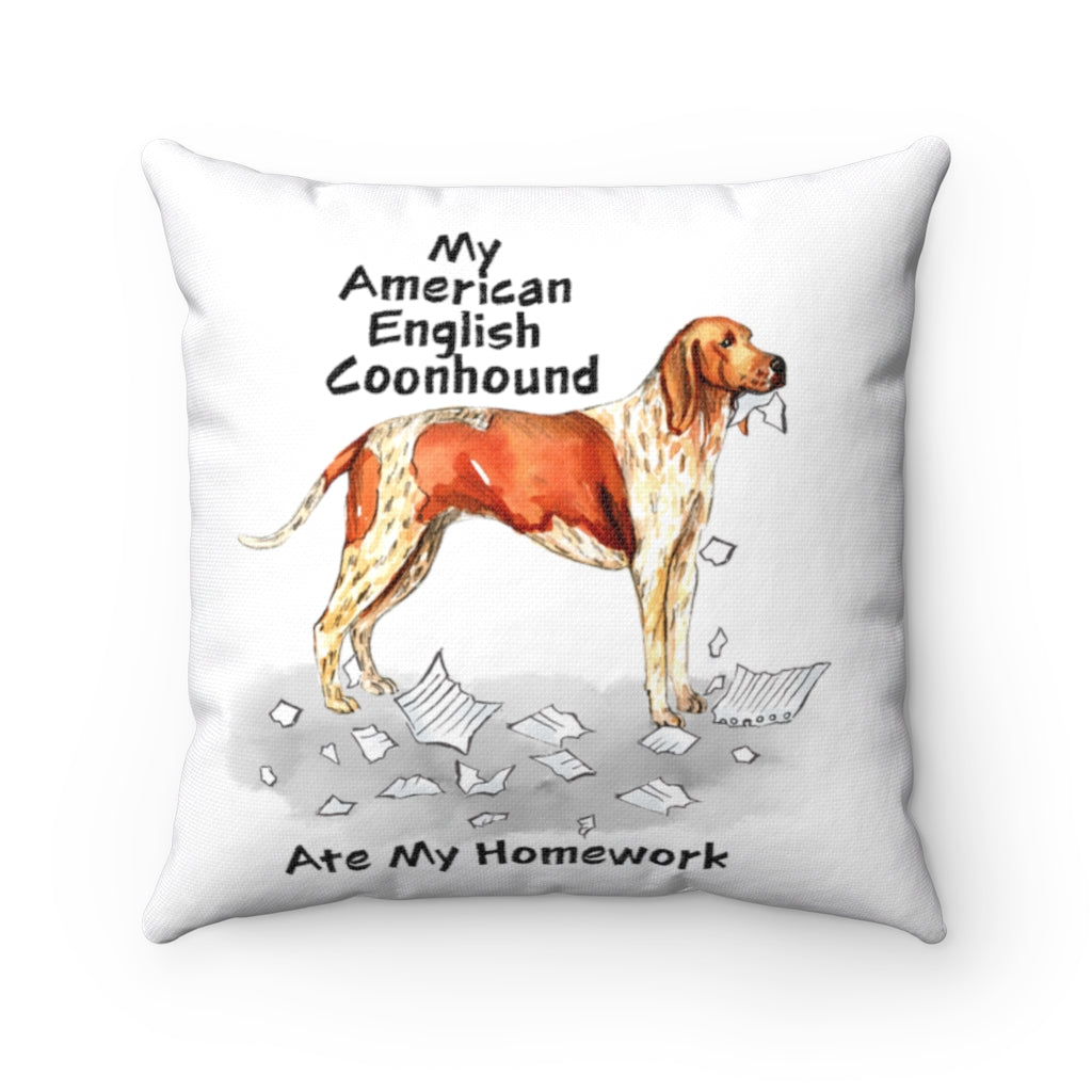 My American English Coonhound Ate My Homework Square Pillow