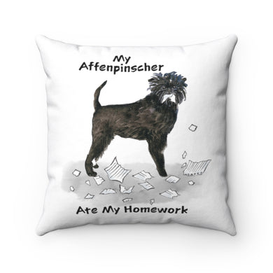 My Affenpinscher Ate My Homework Square Pillow