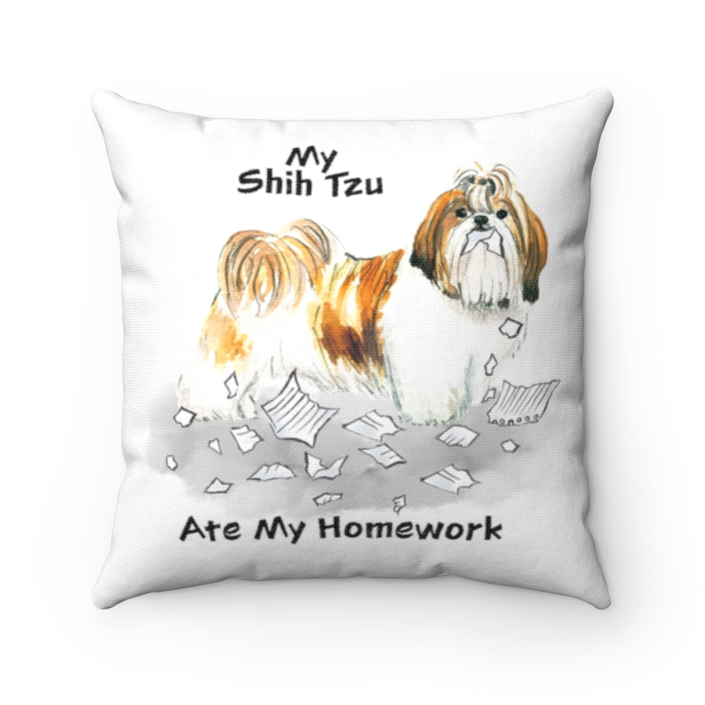 My Shih Tzu Ate My Homework Square Pillow