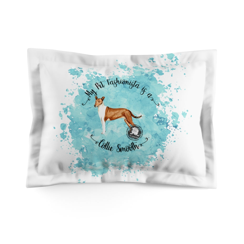 Collie (Smooth) Pet Fashionista Pillow Sham