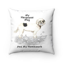 Load image into Gallery viewer, My Havanese Ate My Homework Square Pillow