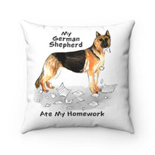 Load image into Gallery viewer, My German Shepherd Ate My Homework Square Pillow