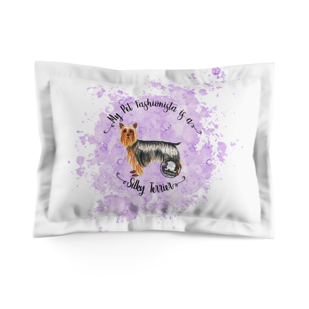 Silky Terrier Pet Fashionista Pillow Sham