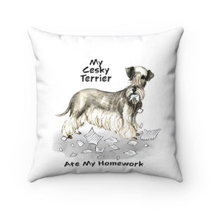 My Cesky Terrier Ate My Homework Square Pillow