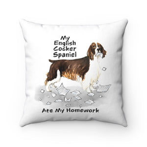 My English Cocker Spaniel Ate My Homework Square Pillow