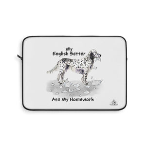 My English Setter Ate My Homework Laptop Sleeve