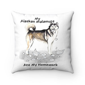 My Alaskan Malamute Ate My Homework Square Pillow