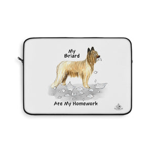 My Briard Ate My Homework Laptop Sleeve