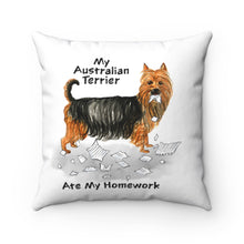 Load image into Gallery viewer, My Australian Terrier Ate My Homework Square Pillow
