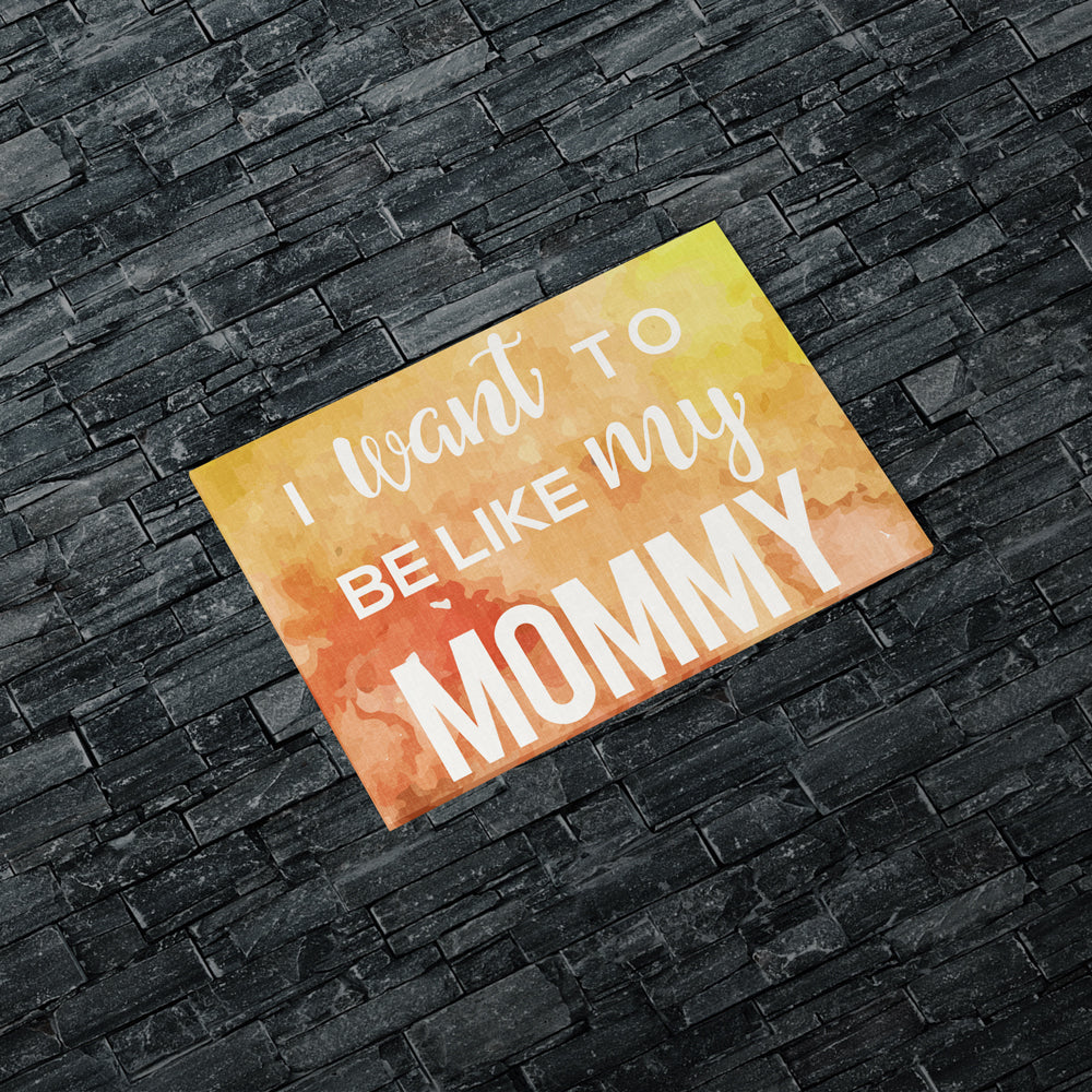 I Want To be Like My Mommy Canvas Wall Art Kids Room Decor – Canvas ...