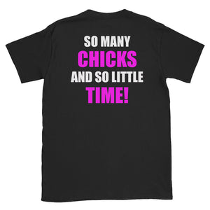 """So Many Chicks, So Little Time"" Tee"