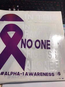 In This Family No One Fights Alone #Alpha-1 Awareness Heat Transfer Vinyl