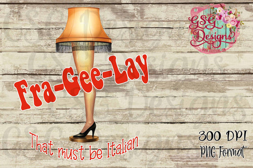 A Christmas Story Leg Lamp Fra-gee-lay Christmas Sublimation Transfers